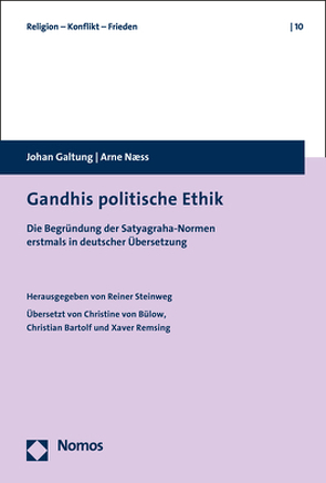 Gandhis politische Ethik von Bartolf,  Christian, Galtung,  Johan, Naess,  Arne, Remsing,  Xaver, Steinweg,  Reiner, von Bülow,  Christine