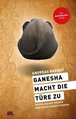 Ganesha macht die Türe zu von Brendt,  Andres