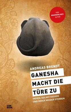 Ganesha macht die Türe zu von Brendt,  Andreas