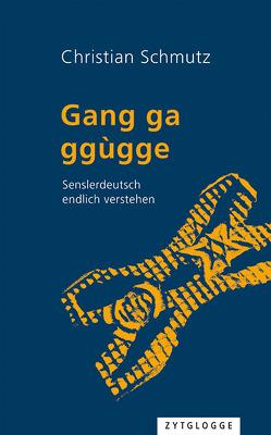 Gang ga ggùgge von Schmutz,  Christian