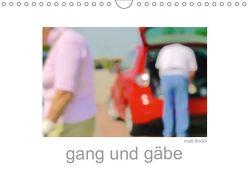 gang und gäbe (Wandkalender 2019 DIN A4 quer)