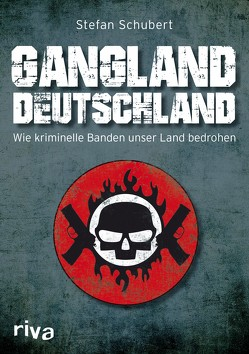 Gangland Deutschland von Schubert,  Stefan