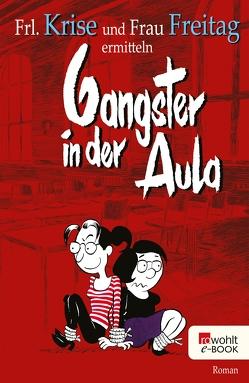 Gangster in der Aula von Frau Freitag, Frl. Krise