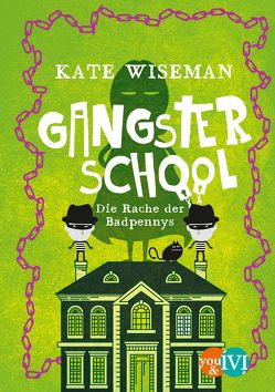 Gangster School von Link,  Michaela, Wiseman,  Kate