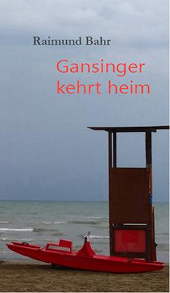 Gansinger kehrt heim von Bahr,  Raimund