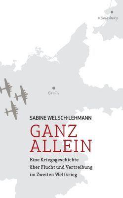 Ganz allein von Welsch-Lehmann,  Sabine