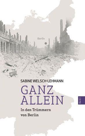 Ganz allein Band 2 von Welsch-Lehmann,  Sabine