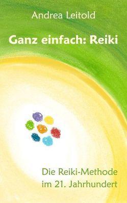 Ganz einfach: Reiki von Leitold,  Andrea