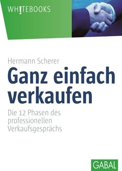 Ganz einfach verkaufen von Scherer,  Hermann