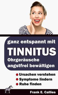 Ganz entspannt mit Tinnitus von Callies,  Frank
