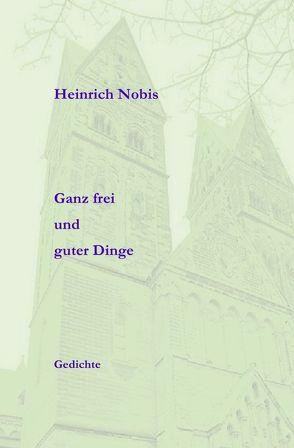 Ganz frei und guter Dinge von Nobis,  Heinz-Gerd