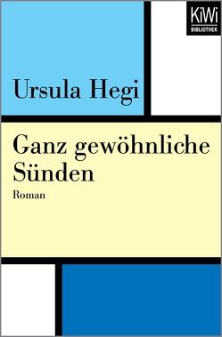 Ganz gewöhnliche Sünden von Hegi,  Ursula, Höbel,  Susanne
