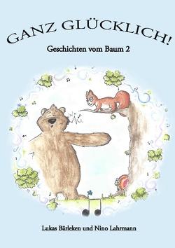 GANZ GLÜCKLICH! von Bärleken,  Lukas, Lahrmann,  Nino