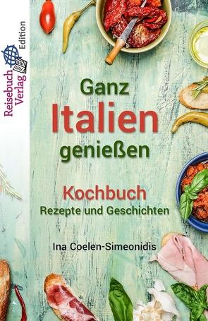 Ganz Italien genießen – Kochbuch von Coelen-Simeonidis,  Ina