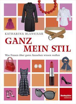 Ganz mein Stil von Blansjaar,  Katharina