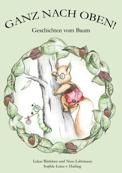 Ganz nach oben! Geschichten vom Baum von Bärleken,  Lukas, Lahrmann,  Nino