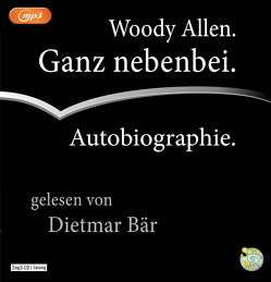 Ganz nebenbei von Allen,  Woody, Bär,  Dietmar
