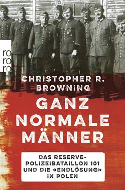 Ganz normale Männer von Browning,  Christopher R., Krause,  Jürgen Peter