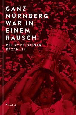 Ganz Nürnberg war in einem Rausch von Fritsch,  Katharina, Rothenberger,  Manfred, Zimmermann,  Maren