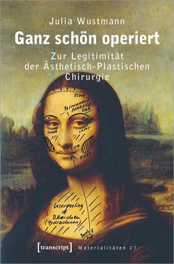 Ganz schön operiert von Wustmann,  Julia