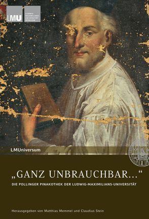 """GANZ UNBRAUCHBAR…"" von Jahn,  Wolfgang, Jarnach,  Michael, Körner,  Hans-Michael, Memmel,  Matthias, Mülke,  Christoph, Schmid,  Alois, Smolka,  Wolfgang, Stein,  Claudius"