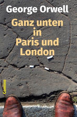 Ganz unten in Paris und London von Hillebrand,  Peter, Istrati,  Panait, Noack,  Jakob, Orwell,  George