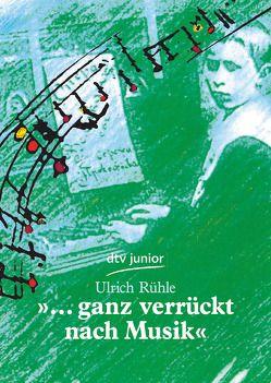 »… ganz verrückt nach Musik« von Rühle,  Ulrich