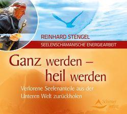 Ganz werden – heil werden von Stengel,  Reinhard