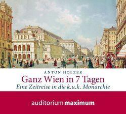 Ganz Wien in 7 Tagen von Holzer,  Anton, Schmidt,  Wolfgang
