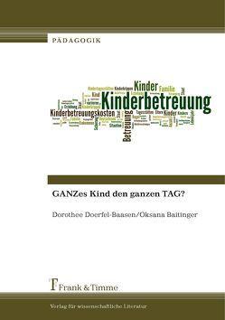 GANZes Kind den ganzen TAG? von Baitinger,  Oksana, Doerfel-Baasen,  Dorothee