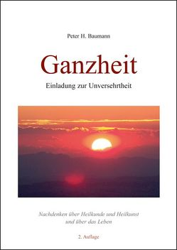 Ganzheit – Einladung zur Unversehrtheit von Baumann,  Peter H.