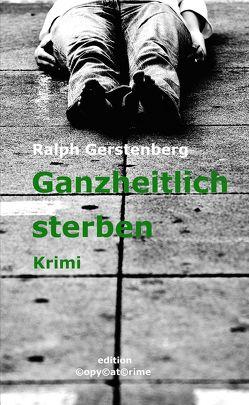 Ganzheitlich Sterben von Gerstenberg,  Ralph