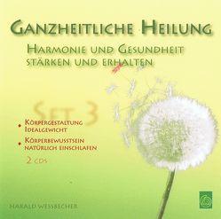 Ganzheitliche Heilung – Set 3 von Wessbecher,  Harald