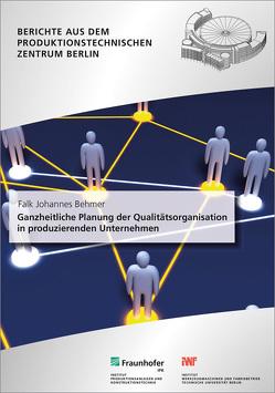 Ganzheitliche Planung der Qualitätsorganisation in produzierenden Unternehmen. von Behmer,  Falk Johannes, Jochem,  Roland