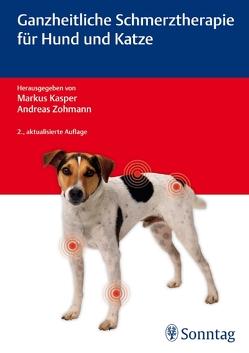 Ganzheitliche Schmerztherapie für Hund und Katze von Kasper,  Markus, Knafl,  Peter, Tacke,  Sabine, Zohmann,  Andreas