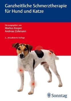 Ganzheitliche Schmerztherapie für Hund und Katze von Kasper,  Markus, Zohmann,  Andreas