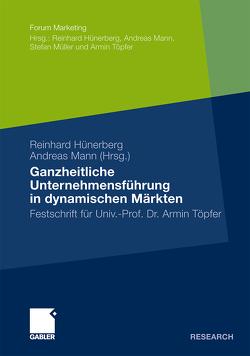 Ganzheitliche Unternehmensführung in dynamischen Märkten von Hünerberg,  Reinhard, Mann,  Andreas