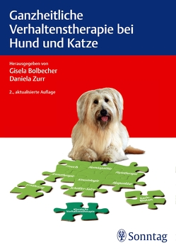Ganzheitliche Verhaltenstherapie bei Hund und Katze von Bolbecher,  Gisela, Zurr,  Daniela