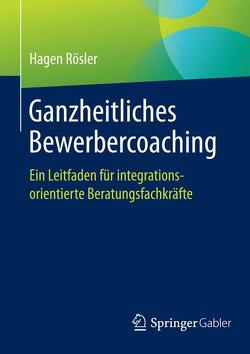 Ganzheitliches Bewerbercoaching von Rösler,  Hagen
