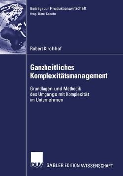 Ganzheitliches Komplexitätsmanagement von Kirchhof,  Robert