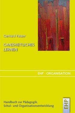 Ganzheitliches Lernen von Fatzer,  Gerhard