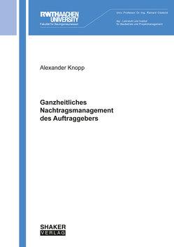 Ganzheitliches Nachtragsmanagement des Auftraggebers von Knopp,  Alexander