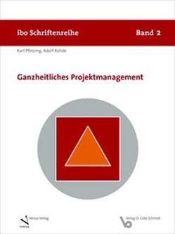 Ganzheitliches Projektmanagement von Pfetzing,  Karl, Rohde,  Adolf