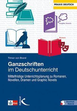 Ganzschriften im Deutschunterricht von von Brand,  Tilman