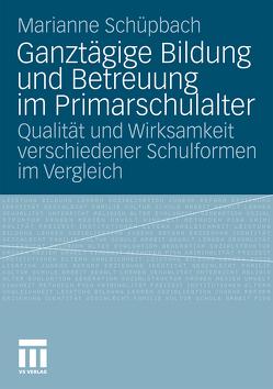 Ganztägige Bildung und Betreuung im Primarschulalter von Schuepbach,  Marianne