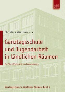 Ganztagsschule und Kooperation in ländlichen Räumen von Dieminger,  Benno, Hörnlein,  Stefanie, Stark,  Sebastian, Wiezorek,  Christine