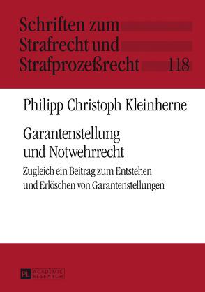 Garantenstellung und Notwehrrecht von Kleinherne,  Philipp Christoph
