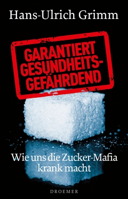 Garantiert gesundheitsgefährdend von Grimm,  Hans-Ulrich