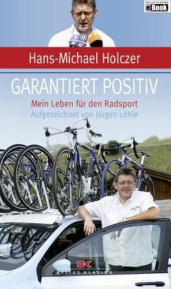 Garantiert positiv von Holczer,  Hans-Michael