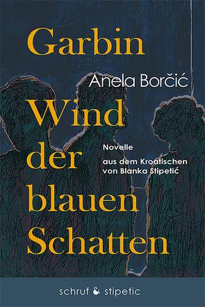 Garbin von Borcic,  Anela, Stipetic,  Blanka